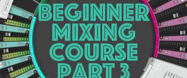 Beginner_mixing_course3_square 600px